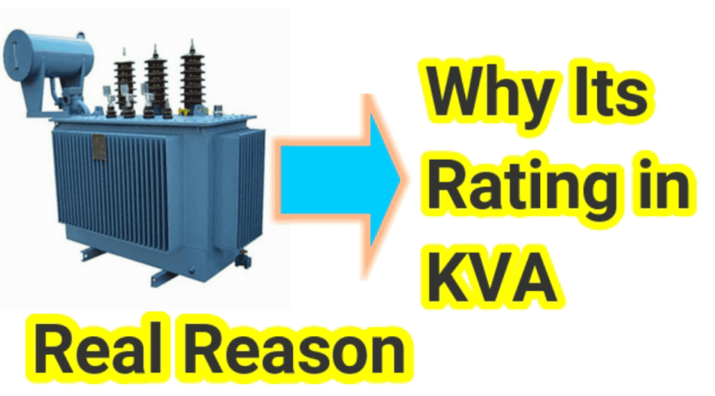 Why transformer Rated in KVA