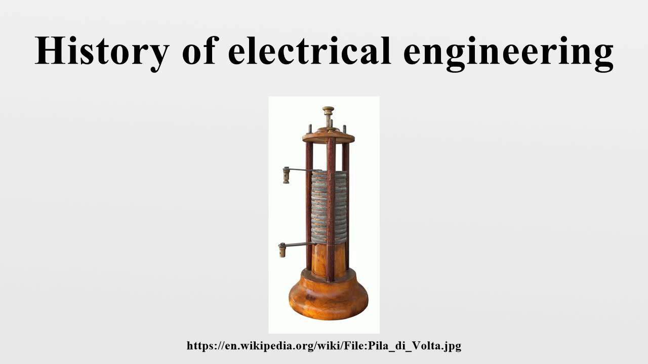 History of electrical enginering