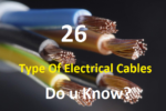 26 Type of Electrical Cables LT, HT, ST, EHT, PVC, XLPE, Oil, Flat