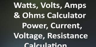 Watts, Volts, Amps & Ohms Calculator – Power Current Voltage Resistance Calculation